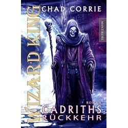 Wizard King Cadriths Rückkehr Roman