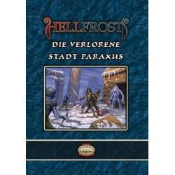 Hellfrost Die verlorene Stadt Paraxus (Abenteuer 4)