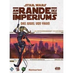 Star Wars RPG Am Rande des Imperiums Das Juwel von Yavin