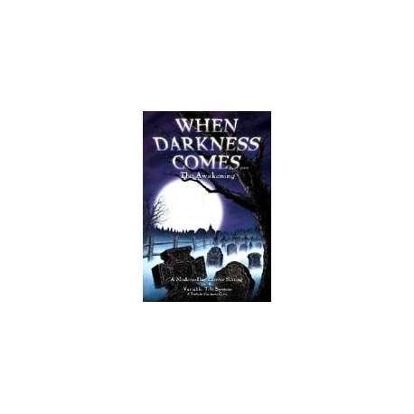 When Darkness Comes: Awakening