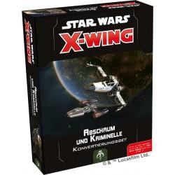 Star Wars X-Wing 2.Ed. Abschaum und Kriminelle Konvertierungsset DE