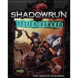 Shadowrun Better than Bad