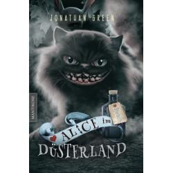Alice im Düsterland ? Ein Fantasy-Spielbuch