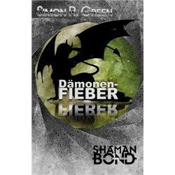Dämonenfieber - Shaman Bond 2