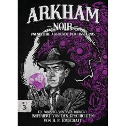 Arkham Noir Fall 3 Unendliche Abgründe der Finsternis